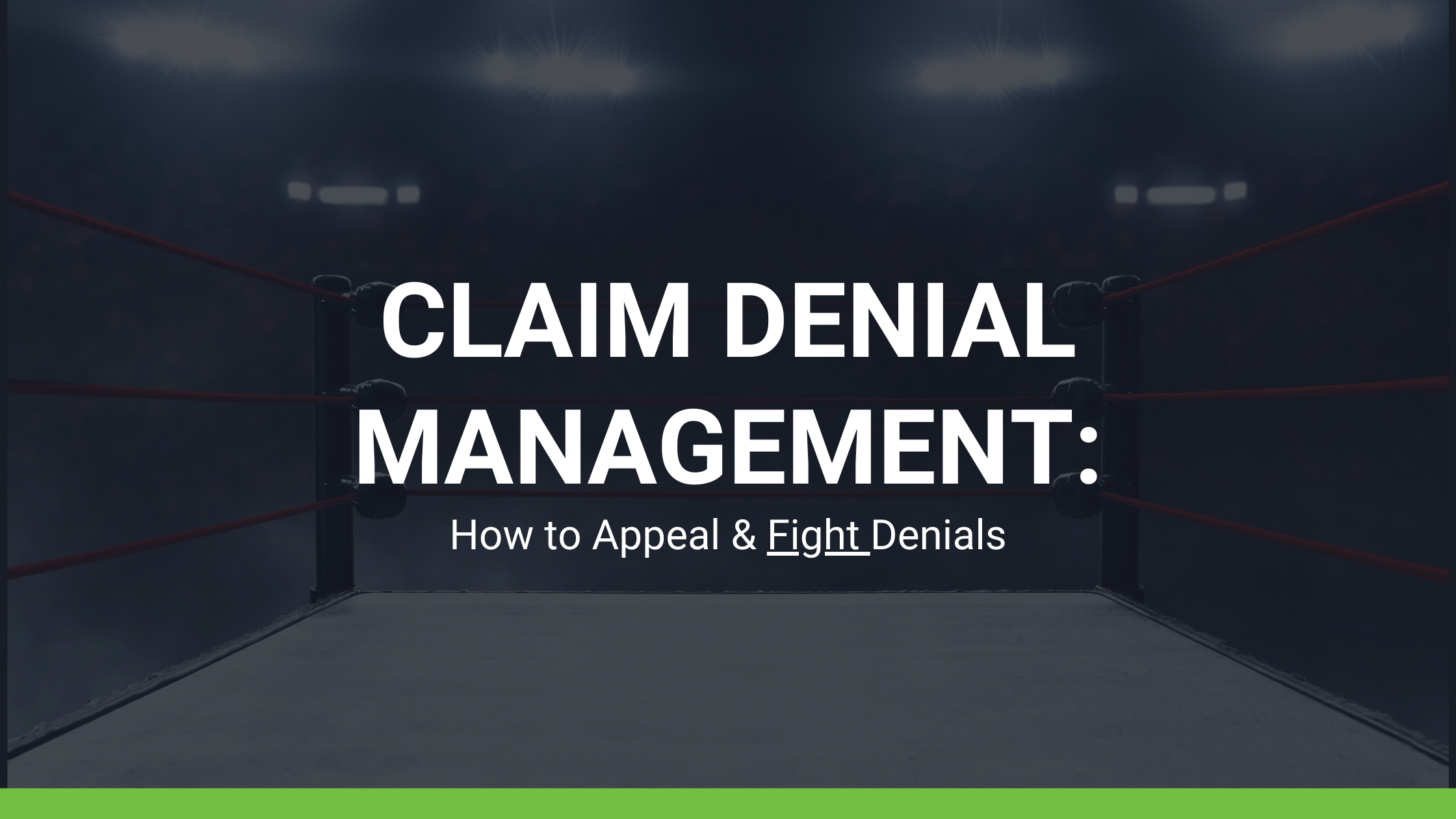Claim Denial Management: How to Correctly Appeal and Fight Denials