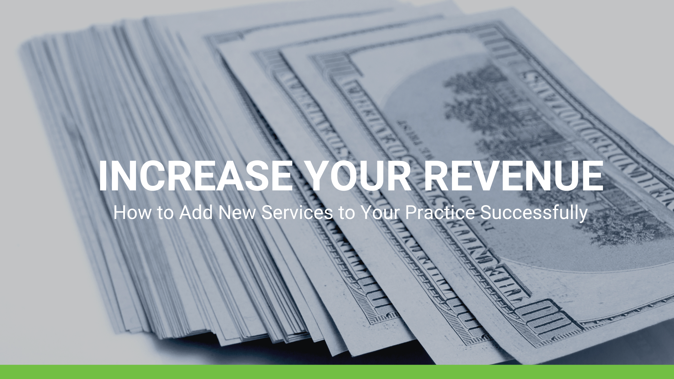 Increase Your Revenue: How to Add New Services to Your Practice Successfully