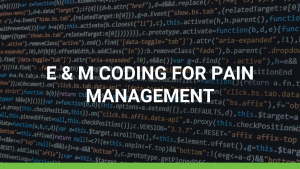 E & M Coding for Pain Management