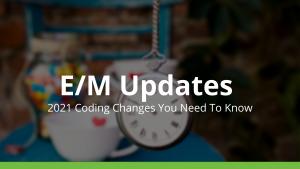 2021 E/M Changes
